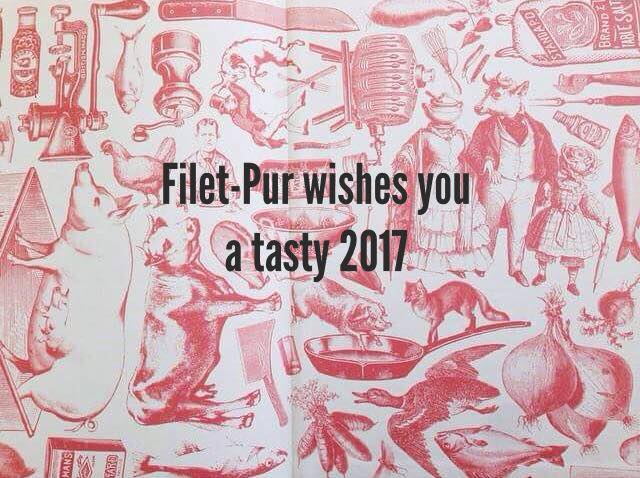 filet-pur wishes you a tasty 2017